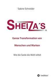 Sheiza\'s® Ganze Transformation von Menschen und Marken