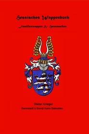 Hessisches Wappenbuch Familienwappen und Hausmarken