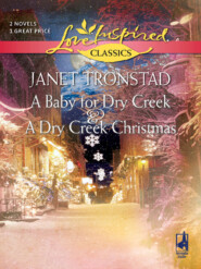 A Baby for Dry Creek and A Dry Creek Christmas