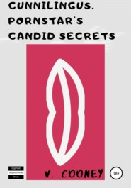 Cunnilingus. Pornstar\'s Candid Secrets