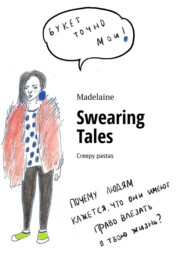 Swearing Tales. Creepy pastas