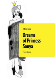 Dreams of Princess Sonya. Fairy tales