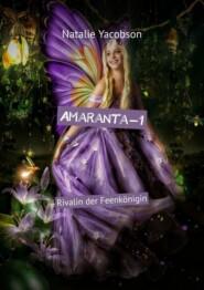 Amaranta-1. Rivalin der Feenkönigin