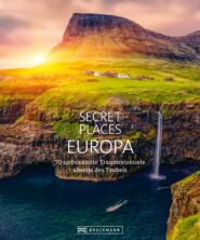 Bildband: Secret Places Europa. Verborgene Orte und wilde Natur.