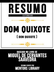 Resumo E Análise: Dom Quixote (Don Quixote) - Baseado No Livro De Miguel De Cervantes Saavedra