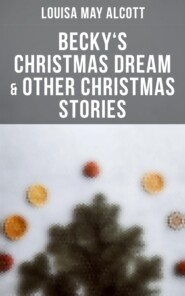 Becky\'s Christmas Dream & Other Christmas Stories