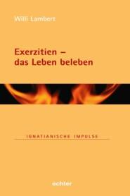 Exerzitien - das Leben beleben