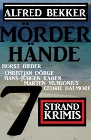 Mörderhände: 7 Strand Krimis