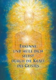 Erkenne und heile Dich selbst durch die Kraft des Geistes