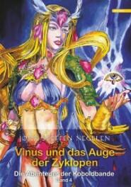 Vinus und das Auge der Zyklopen: Die Abenteuer der Koboldbande (Band 4)