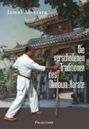 Die verschollenen Traditionen des Okinawa-Karate