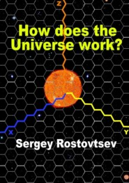How does the Universe work?
