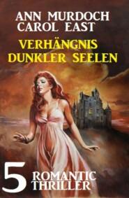 Verhängnis dunkler Seelen: 5 Romantic Thriller