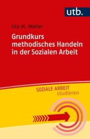 Grundkurs methodisches Handeln in der Sozialen Arbeit