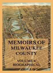 Memoirs of Milwaukee County, Volume 4