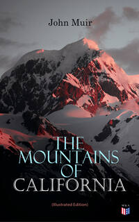 The Mountains of California (Illustrated Edition)