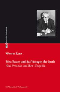Fritz Bauer und das Versagen der Justiz