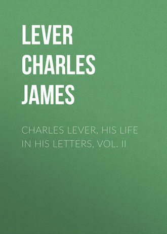 Charles Lever, His Life in His Letters, Vol. II