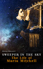 SWEEPER IN THE SKY - The Life of Maria Mitchell