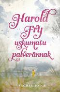 Harold Fry uskumatu palverännak
