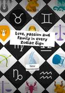 Love, passion and family inevery ZodiacSign. New horoscope