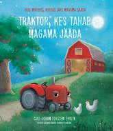 Traktor, kes tahab magama jääda
