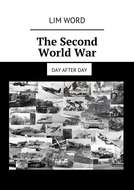 The Second WorldWar. Day afterday