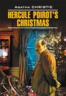Hercule Poirot\'s Christmas \/ Рождество Эркюля Пуаро. Книга для чтения на английском языке