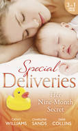 Special Deliveries: Her Nine-Month Secret: The Secret Casella Baby \/ The Secret Heir of Sunset Ranch \/ Proof of Their Sin