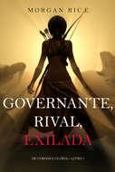 Governante, Rival, Exilada