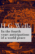 In the fourth year : anticipations of a world peace (The original unabridged edition)