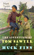 The Adventures of Tom Sawyer & Huck Finn (Illustrated)