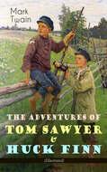 The Adventures of Tom Sawyer & Huck Finn (Illustrated)