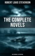 The Complete Novels of Robert Louis Stevenson (With Original Illustrations)
