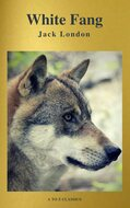 White Fang (Best Navigation, Free AUDIO BOOK) (A to Z Classics)