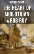 The Heart of Midlothian & Rob Roy