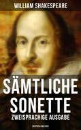 Sämtliche Sonette (Zweisprachige Ausgabe: Deutsch-Englisch)