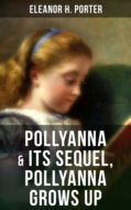 POLLYANNA & Its Sequel, Pollyanna Grows Up