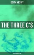 THE THREE C\'S (Illustrated Edition)