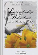 Lina\'s aufrichtige Bekenntnisse oder die Freuden der Wollust