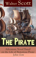 The Pirate: Adventure Novel Based on the Life of Notorious Pirate John Gow