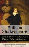 Hamlet, Prinz von Dänemark \/ Hamlet, Prince of Denmark - Zweisprachige Ausgabe (Deutsch-Englisch) \/ Bilingual edition (German-English)