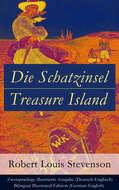 Die Schatzinsel \/ Treasure Island - Zweisprachige illustrierte Ausgabe (Deutsch-Englisch) \/ Bilingual Illustrated Edition (German-English)