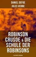 Robinson Crusoe & Die Schule der Robinsons (Illustrierte Ausgaben)