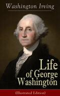 Life of George Washington (Illustrated Edition)