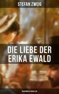 Die Liebe der Erika Ewald: Ausgewählte Novellen