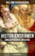 Historiendramen von William Shakespeare (Zweisprachige Ausgabe: Deutsch-Englisch)