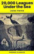 20,000 Leagues Under the Sea (Annotated) (Phoenix Classics)