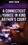 A Connecticut Yankee in King Arthur\'s Court (Complete Edition)
