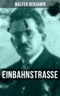 Walter Benjamin: Einbahnstraße
